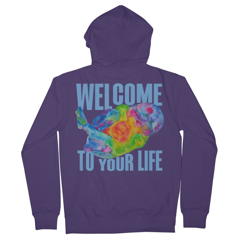 welcome to your life Women's Zip-Up Hoody by Monera