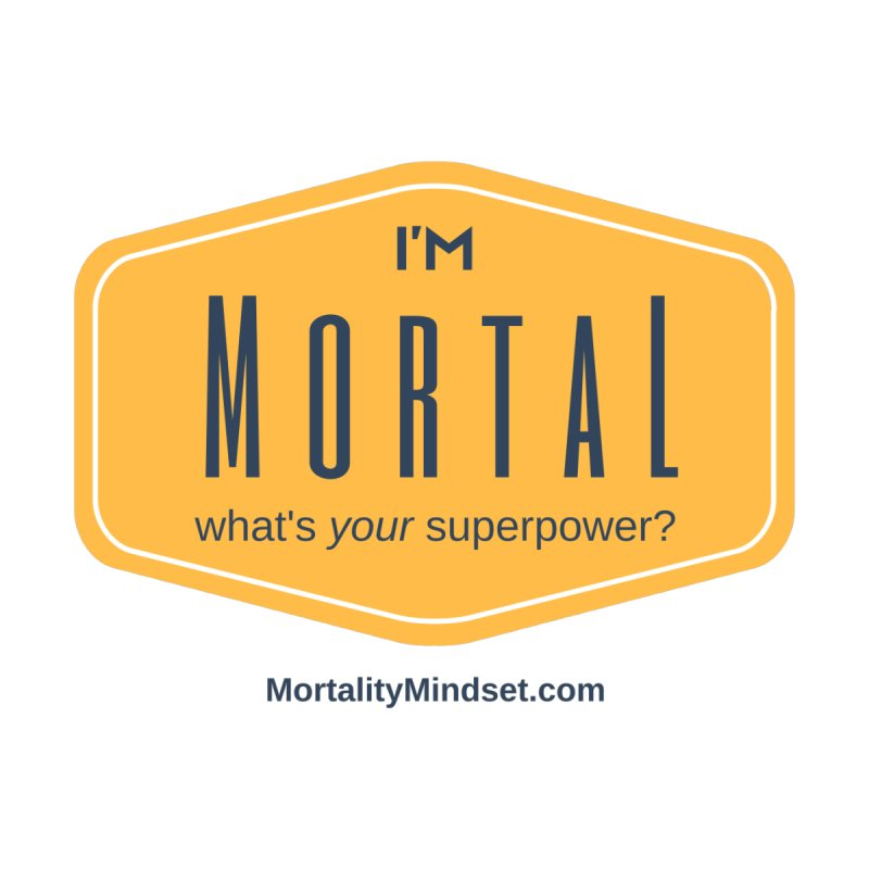 What's your superpower? by The MortalityMindset Shop