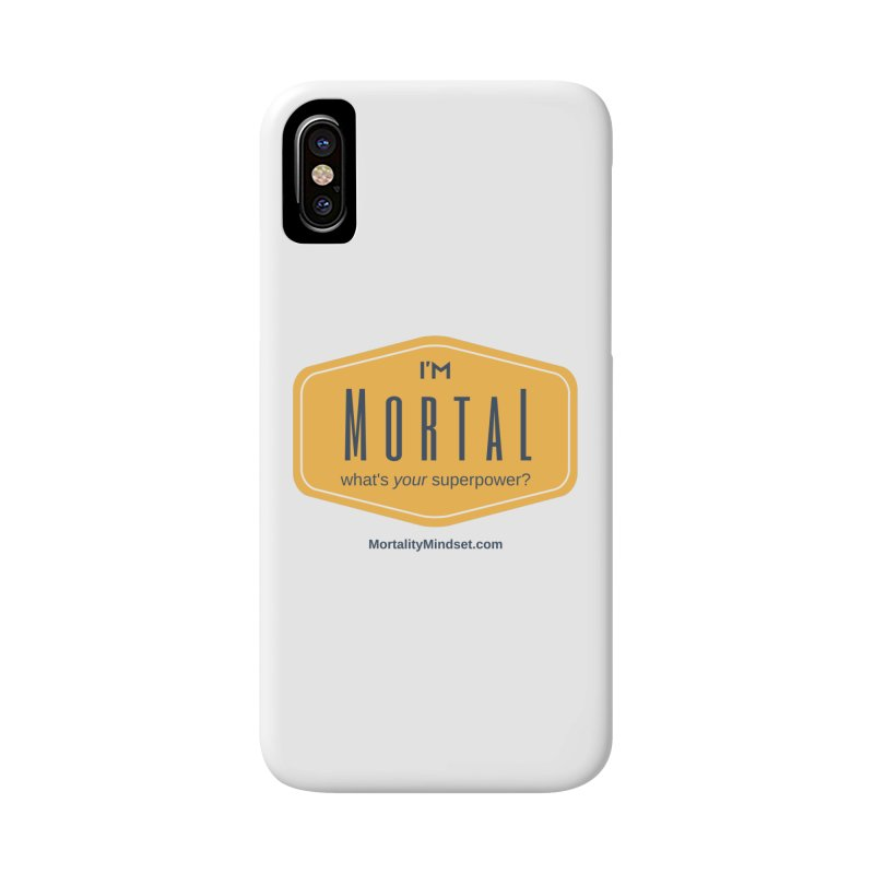 What's your superpower? Accessories Phone Case by The MortalityMindset Shop