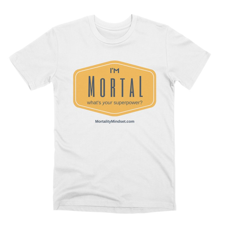 What's your superpower? Men's Premium T-Shirt by The MortalityMindset Shop