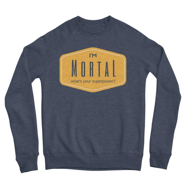 What's your superpower? Women's Sponge Fleece Sweatshirt by The MortalityMindset Shop