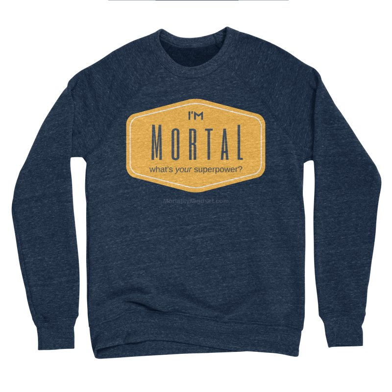 What's your superpower? Men's Sponge Fleece Sweatshirt by The MortalityMindset Shop