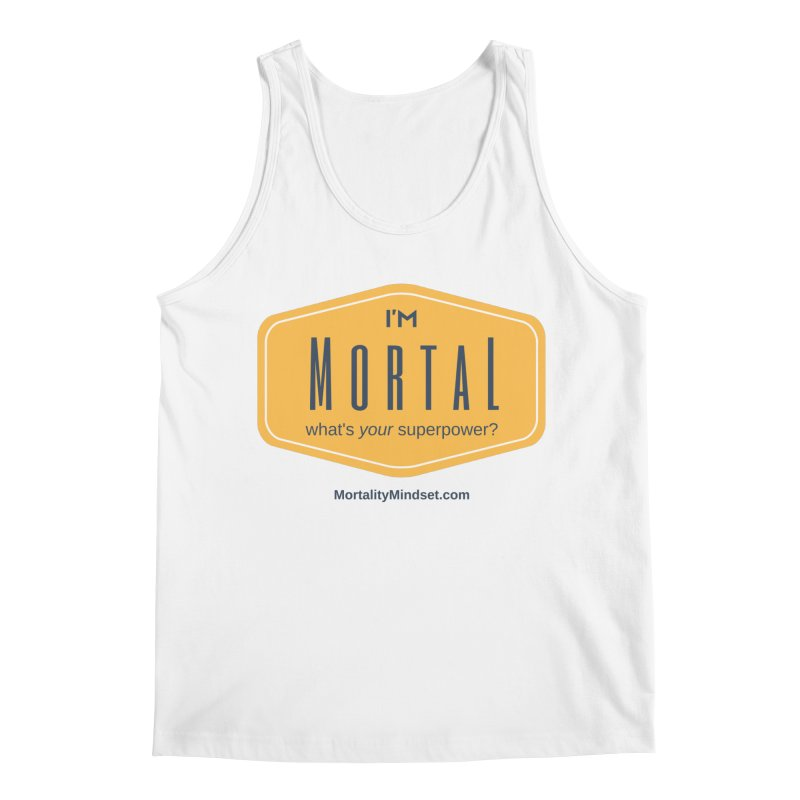 What's your superpower? Men's Tank by The MortalityMindset Shop