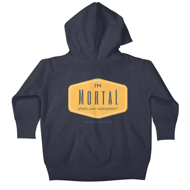 What's your superpower? Kids Baby Zip-Up Hoody by The MortalityMindset Shop