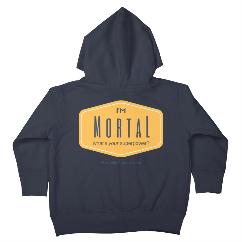 What's your superpower? Kids Toddler Zip-Up Hoody by The MortalityMindset Shop