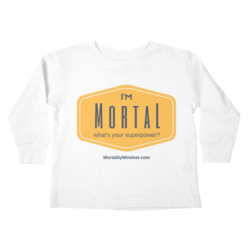 What's your superpower? Kids Toddler Longsleeve T-Shirt by The MortalityMindset Shop
