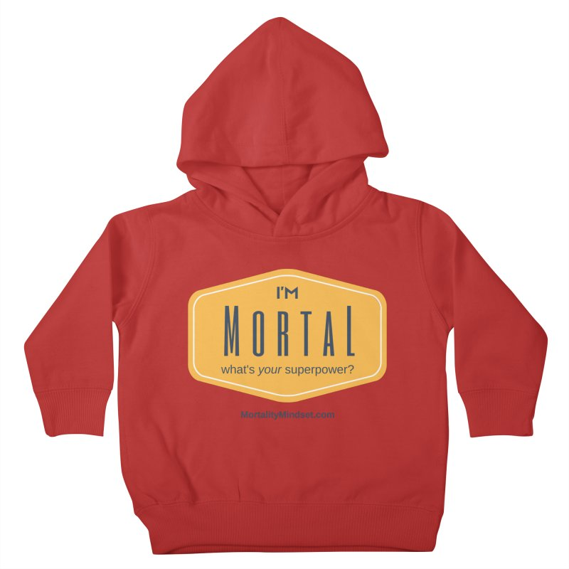 What's your superpower? Kids Toddler Pullover Hoody by The MortalityMindset Shop