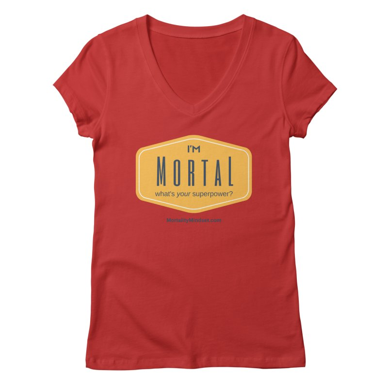 What's your superpower? Women's Regular V-Neck by The MortalityMindset Shop