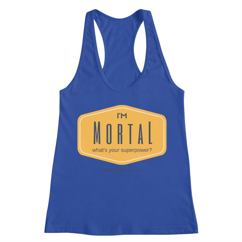 What's your superpower? Women's Racerback Tank by The MortalityMindset Shop