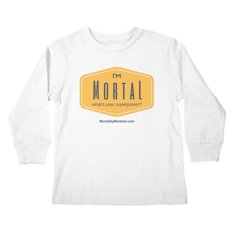 What's your superpower? Kids Longsleeve T-Shirt by The MortalityMindset Shop