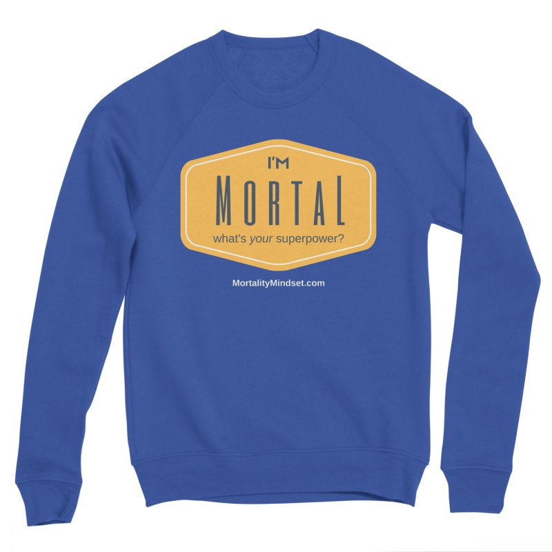 What's your superpower? (white text) Men's Sweatshirt by The MortalityMindset Shop