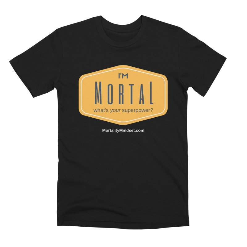 What's your superpower? (white text) Men's Premium T-Shirt by The MortalityMindset Shop