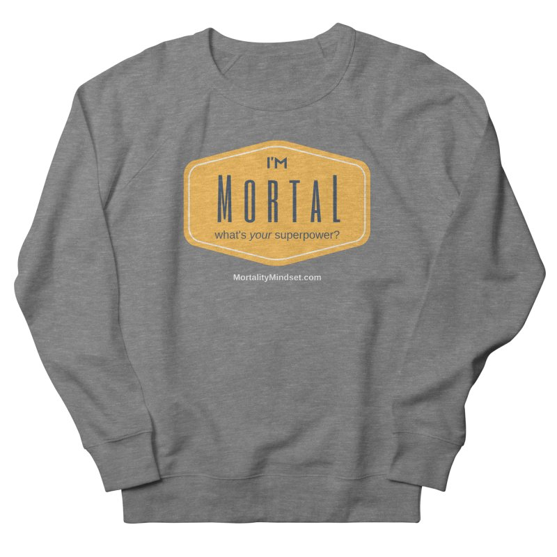 What's your superpower? (white text) Women's French Terry Sweatshirt by The MortalityMindset Shop