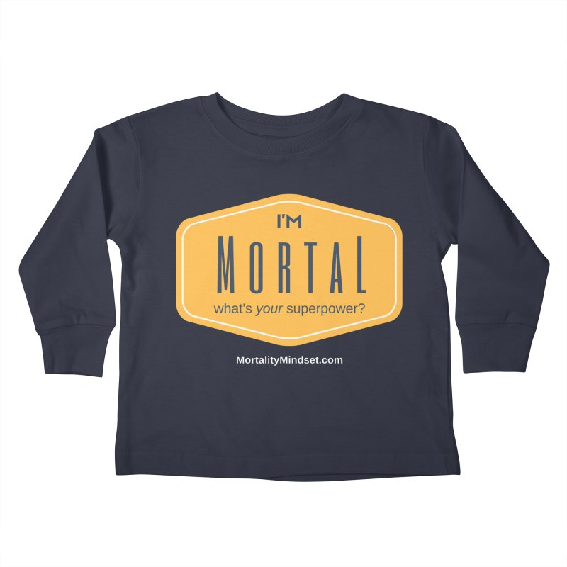What's your superpower? (white text) Kids Toddler Longsleeve T-Shirt by The MortalityMindset Shop