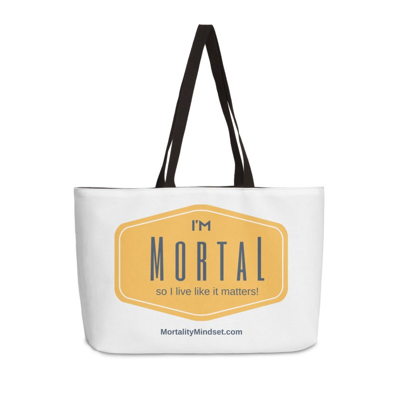 So I live like it matters! Accessories Bag by The MortalityMindset Shop