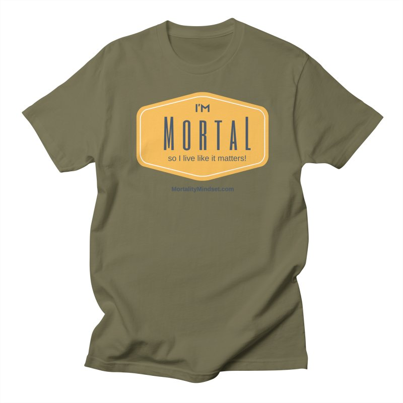 So I live like it matters! Men's Regular T-Shirt by The MortalityMindset Shop