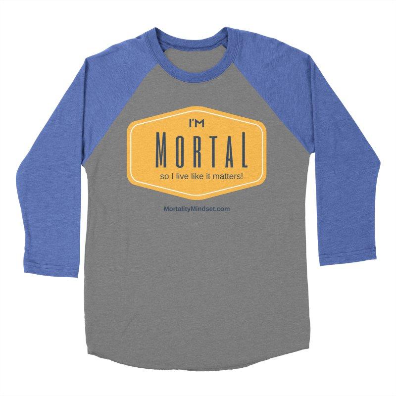 So I live like it matters! Men's Baseball Triblend Longsleeve T-Shirt by The MortalityMindset Shop