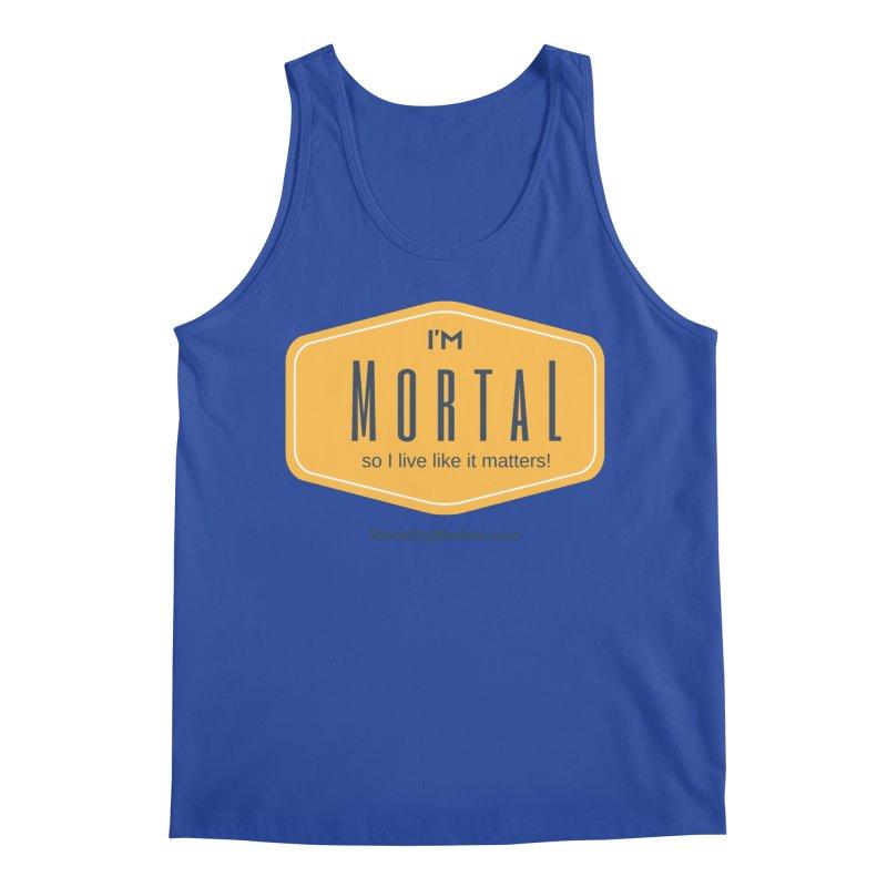 So I live like it matters! Men's Tank by The MortalityMindset Shop