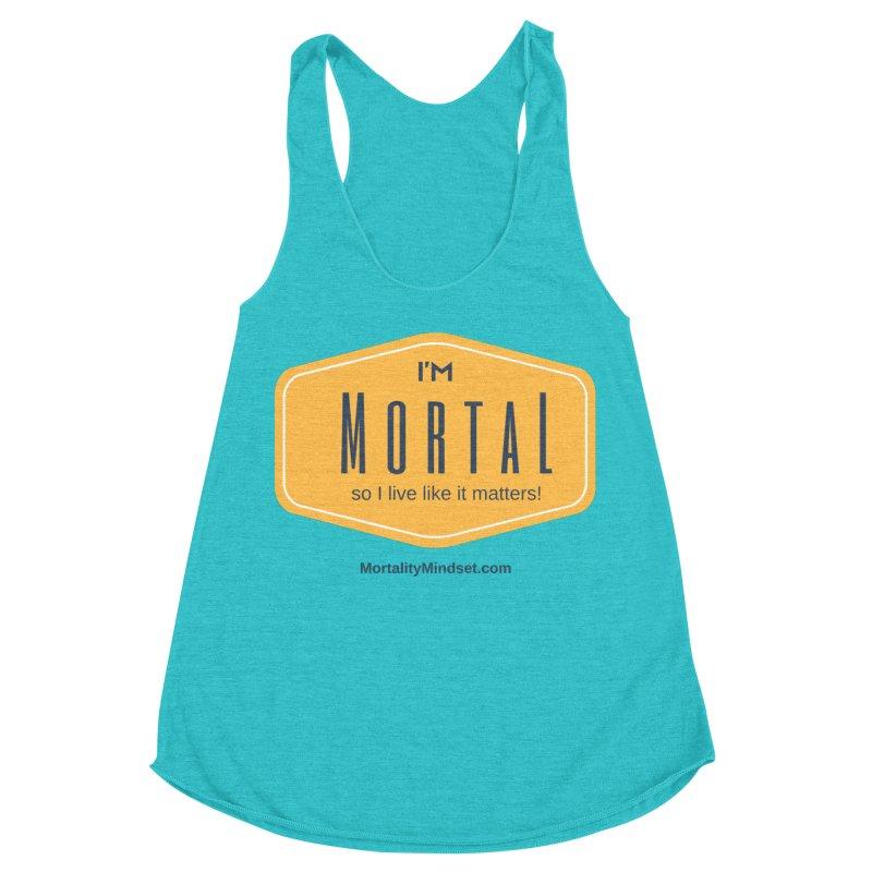 So I live like it matters! Women's Racerback Triblend Tank by The MortalityMindset Shop
