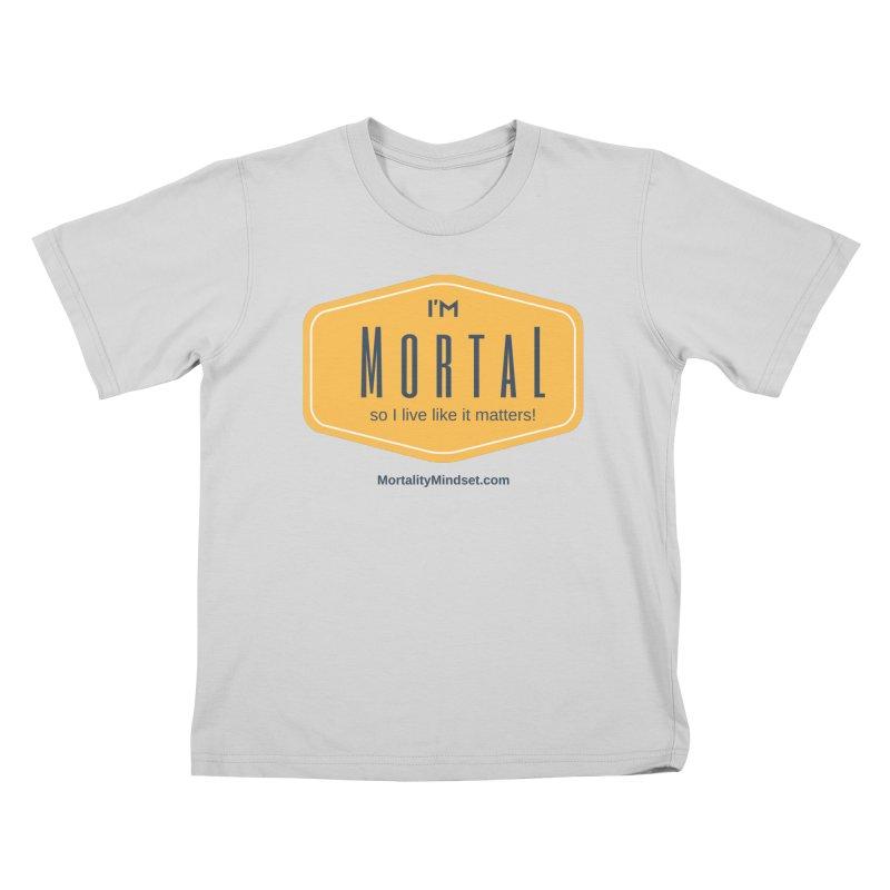 So I live like it matters! Kids T-Shirt by The MortalityMindset Shop