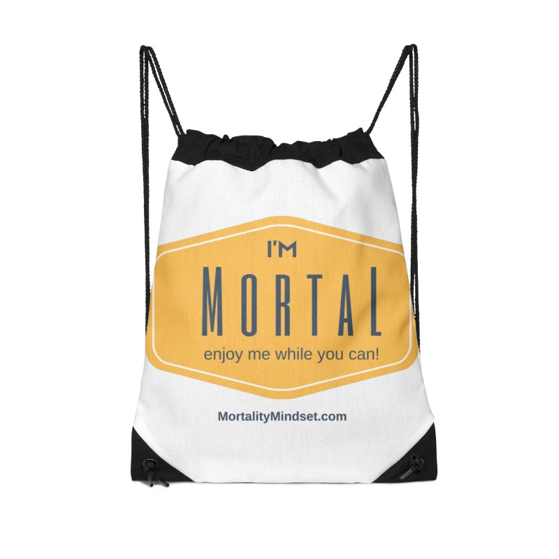 Enjoy me while you can! Accessories Drawstring Bag Bag by The MortalityMindset Shop