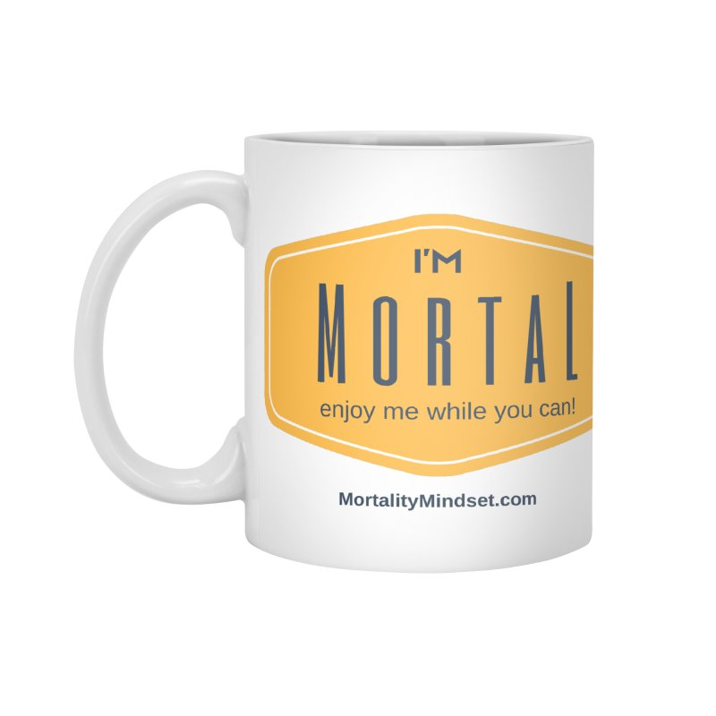 Enjoy me while you can! Accessories Standard Mug by The MortalityMindset Shop