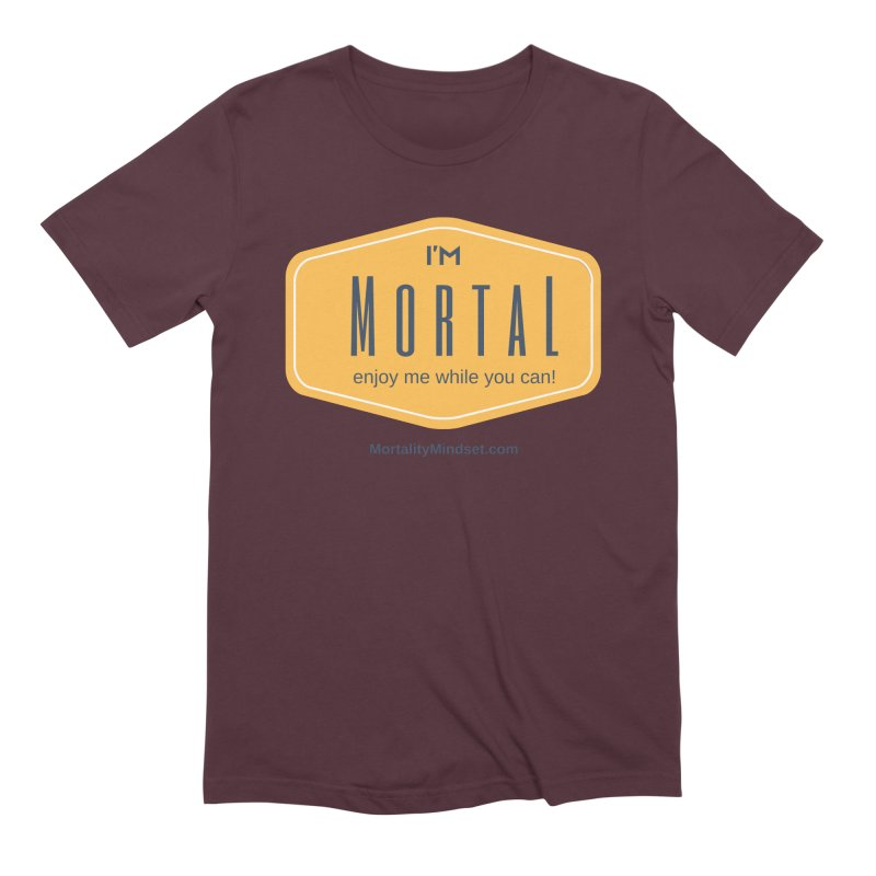 Enjoy me while you can! Men's Extra Soft T-Shirt by The MortalityMindset Shop