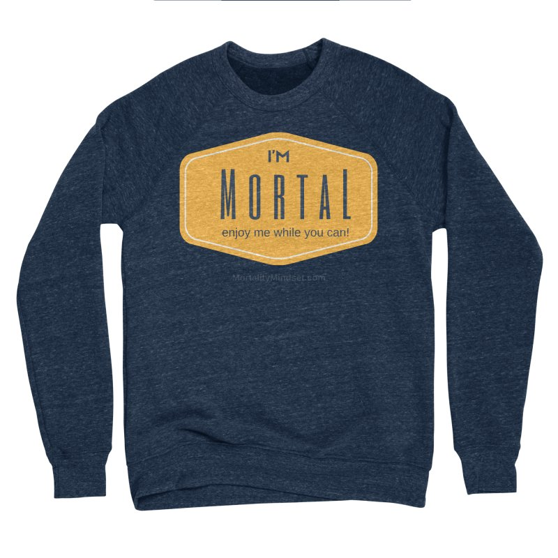 Enjoy me while you can! Men's Sponge Fleece Sweatshirt by The MortalityMindset Shop