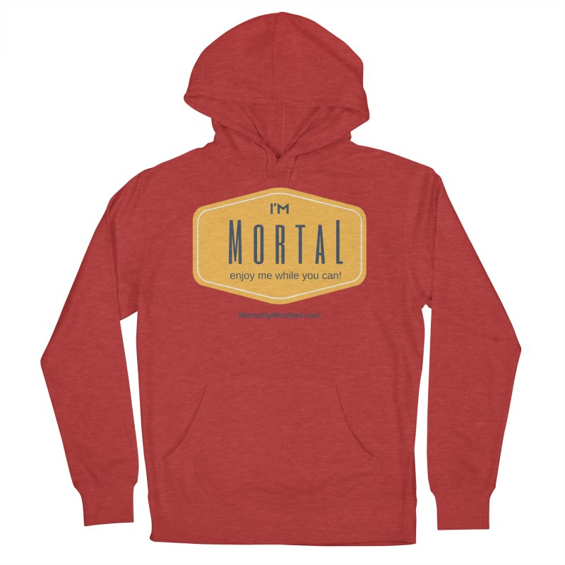 Enjoy me while you can! Women's French Terry Pullover Hoody by The MortalityMindset Shop