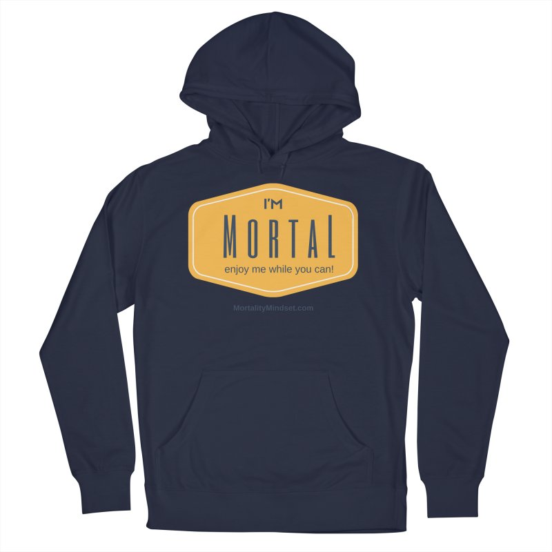Enjoy me while you can! Men's French Terry Pullover Hoody by The MortalityMindset Shop
