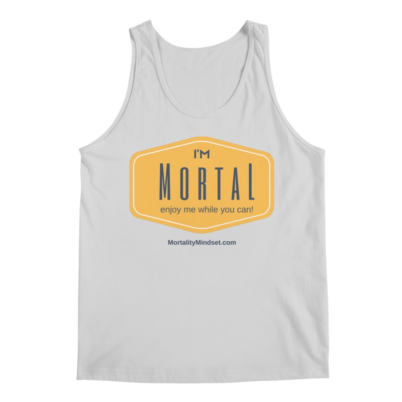 Enjoy me while you can! Men's Tank by The MortalityMindset Shop