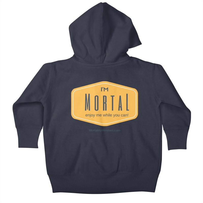 Enjoy me while you can! Kids Baby Zip-Up Hoody by The MortalityMindset Shop