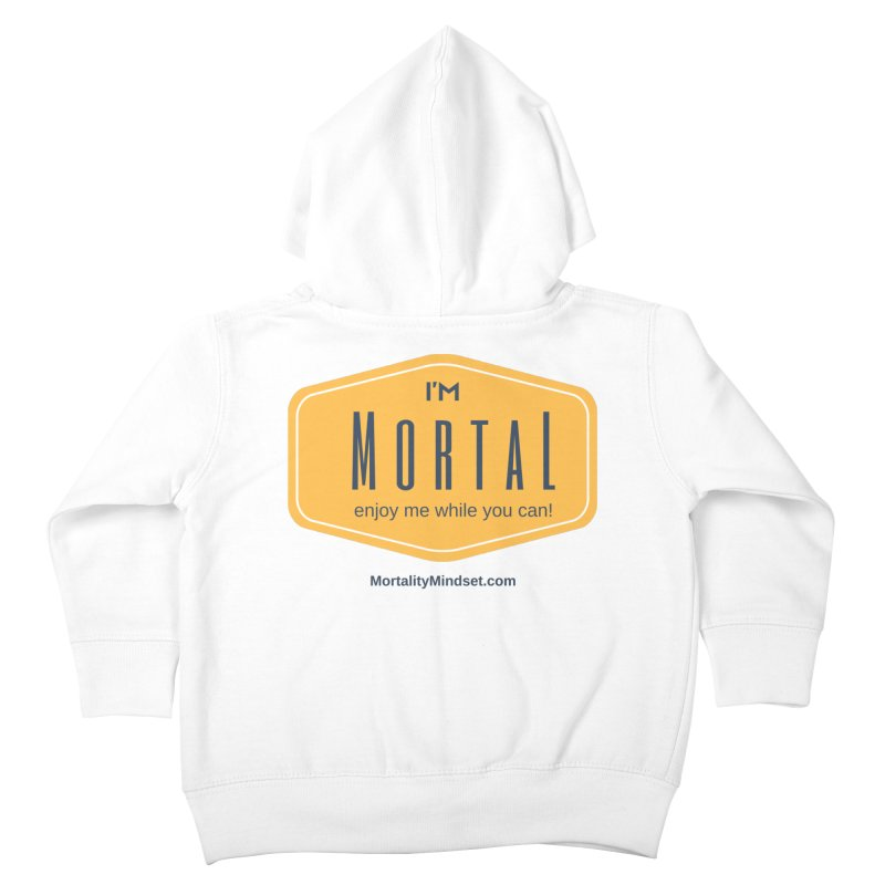 Enjoy me while you can! Kids Toddler Zip-Up Hoody by The MortalityMindset Shop