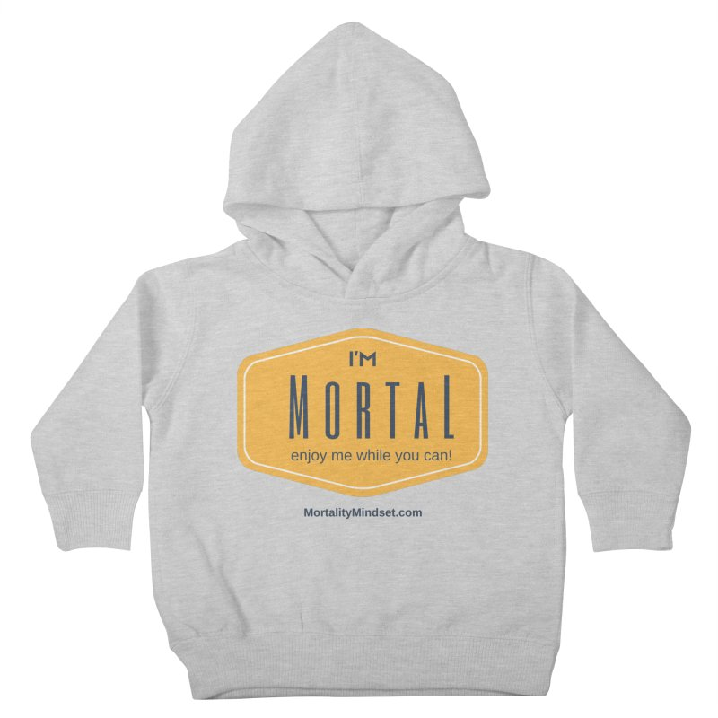 Enjoy me while you can! Kids Toddler Pullover Hoody by The MortalityMindset Shop
