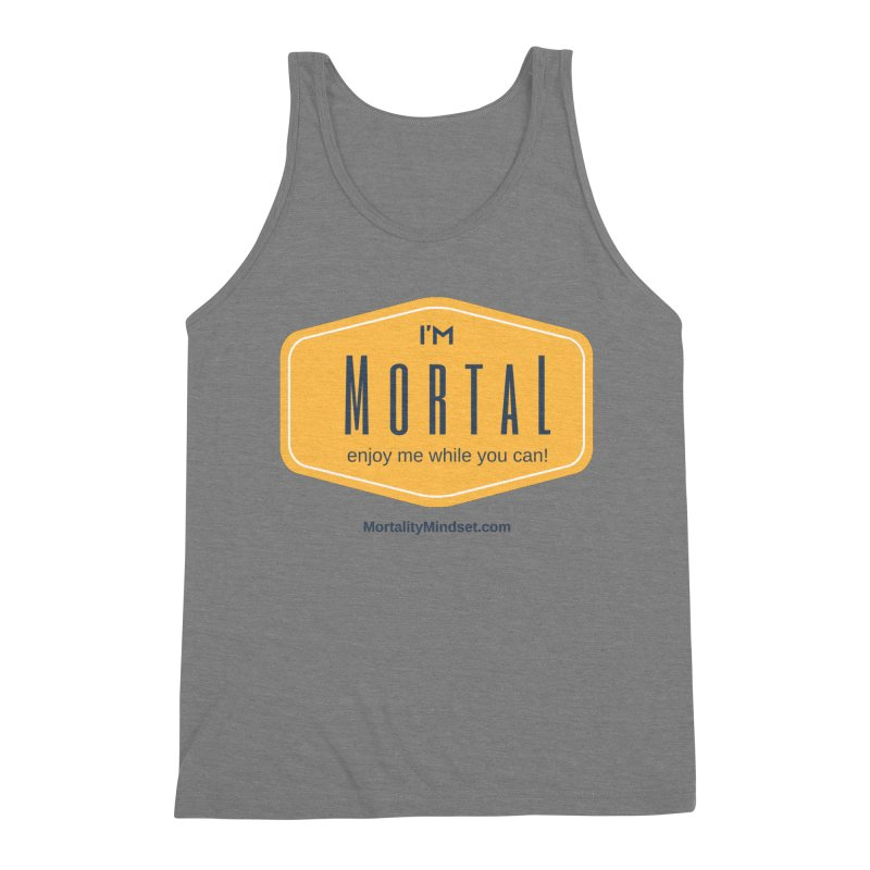 Enjoy me while you can! Men's Triblend Tank by The MortalityMindset Shop