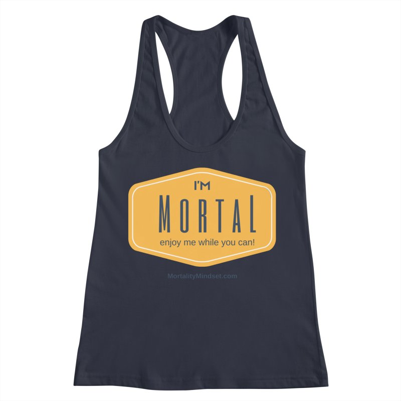 Enjoy me while you can! Women's Racerback Tank by The MortalityMindset Shop