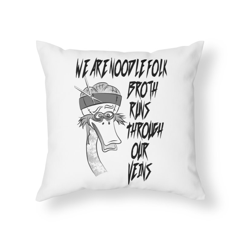 We are noodle folk broth runs through our veins Home Throw Pillow by MortimerAglet's Artist Shop