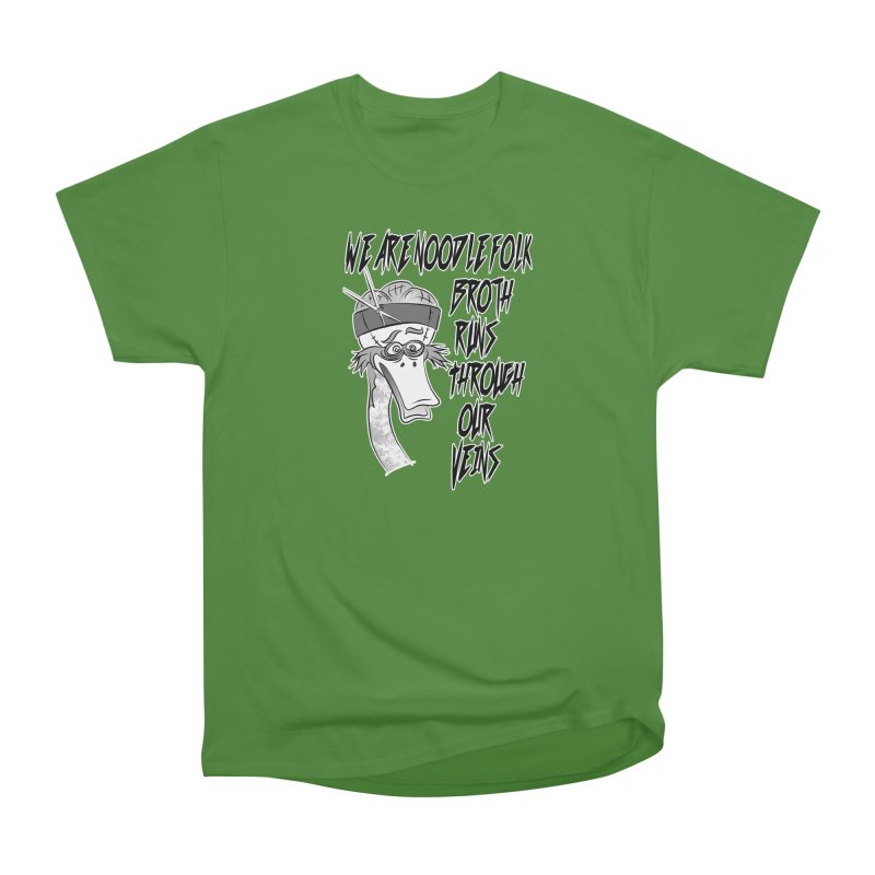 We are noodle folk broth runs through our veins Women's Classic Unisex T-Shirt by MortimerAglet's Artist Shop