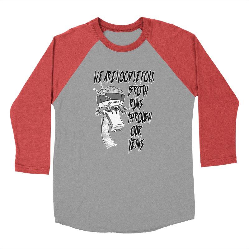 We are noodle folk broth runs through our veins Women's Longsleeve T-Shirt by MortimerAglet's Artist Shop