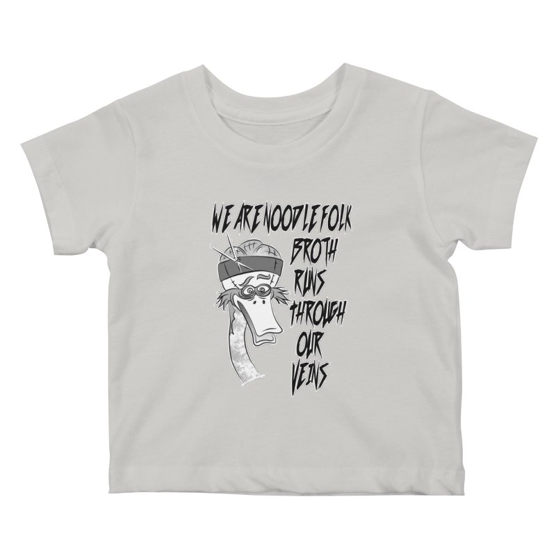 We are noodle folk broth runs through our veins Kids Baby T-Shirt by MortimerAglet's Artist Shop
