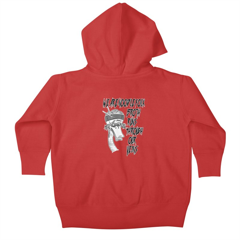 We are noodle folk broth runs through our veins Kids Baby Zip-Up Hoody by MortimerAglet's Artist Shop