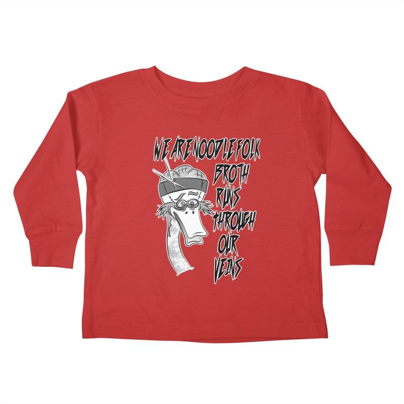 We are noodle folk broth runs through our veins Kids Toddler Longsleeve T-Shirt by MortimerAglet's Artist Shop