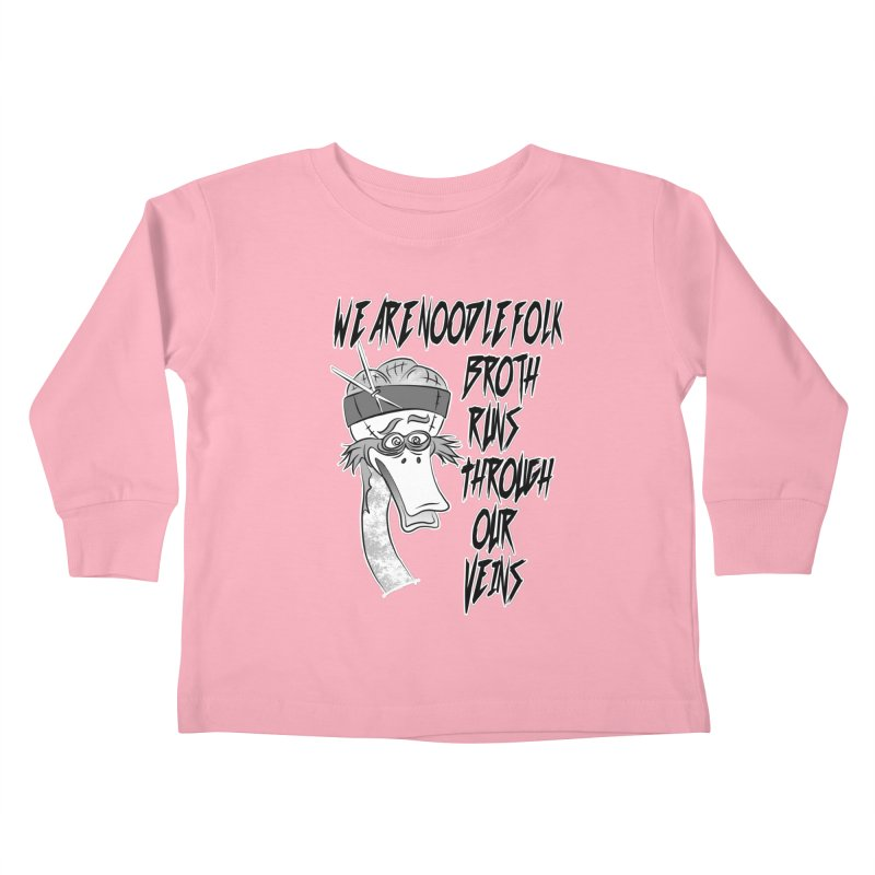 We are noodle folk broth runs through our veins Kids Toddler Longsleeve T-Shirt by MortimerAglet's Artist Shop