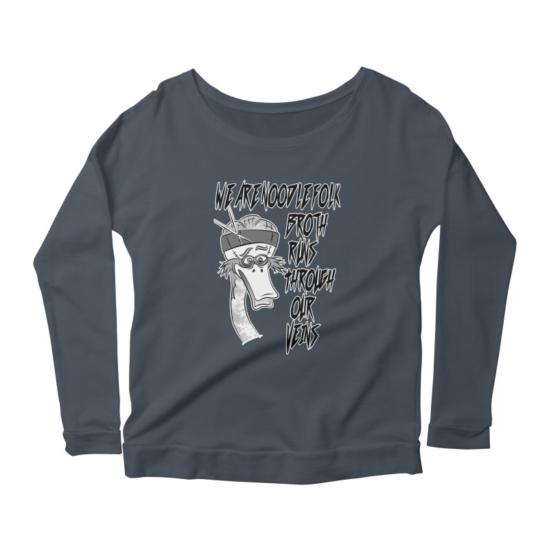 We are noodle folk broth runs through our veins Women's Longsleeve Scoopneck  by MortimerAglet's Artist Shop