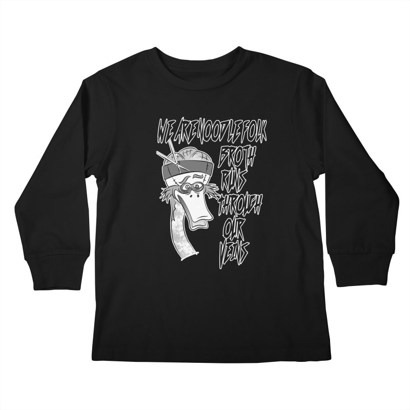 We are noodle folk broth runs through our veins Kids Longsleeve T-Shirt by MortimerAglet's Artist Shop