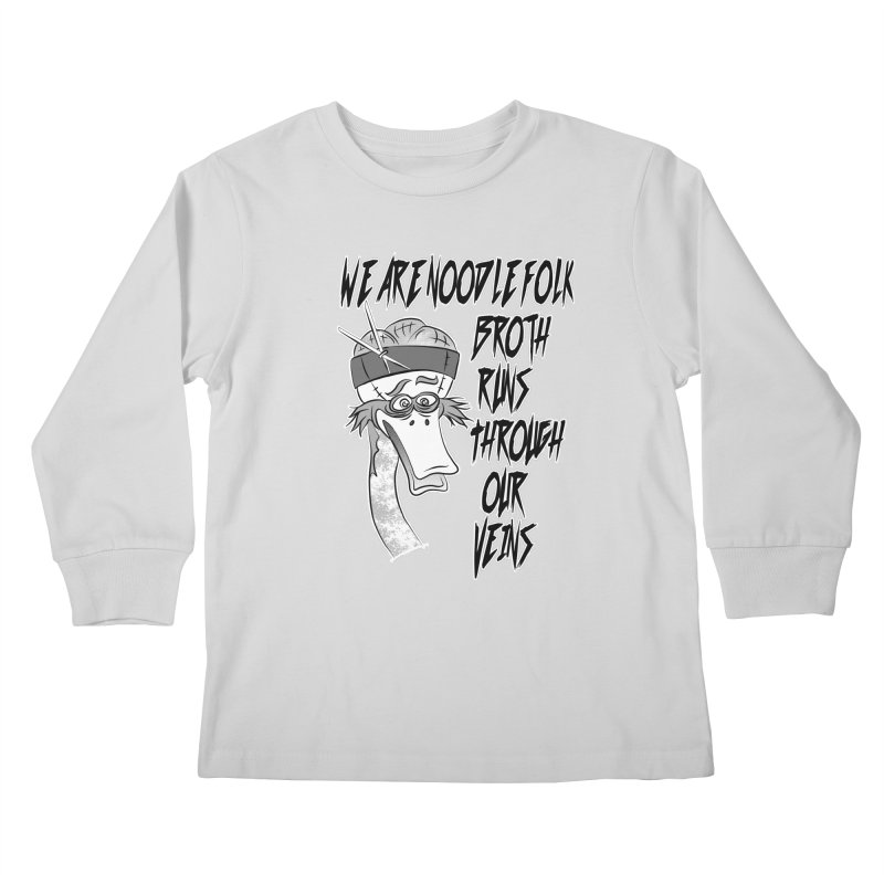 We are noodle folk broth runs through our veins Kids Longsleeve T-Shirt by MortimerAglet's Artist Shop