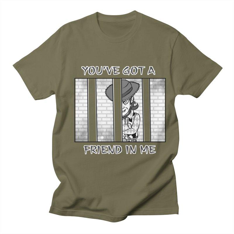 You've Got a Friend in Me Women's Unisex T-Shirt by MortimerAglet's Artist Shop
