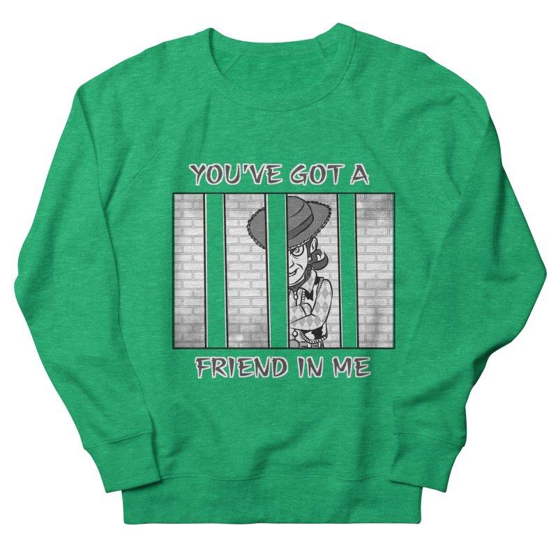 You've Got a Friend in Me Men's French Terry Sweatshirt by MortimerAglet's Artist Shop