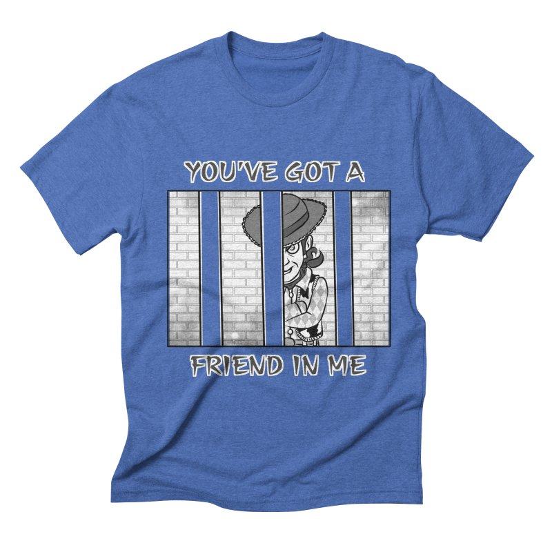 You've Got a Friend in Me Men's Triblend T-Shirt by MortimerAglet's Artist Shop