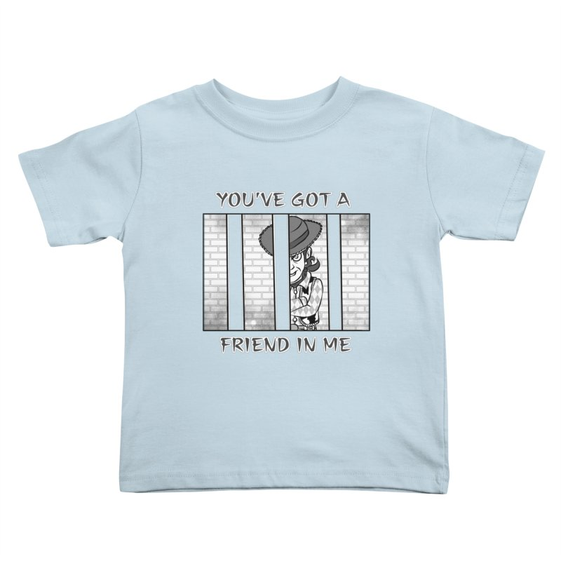 You've Got a Friend in Me Kids Toddler T-Shirt by MortimerAglet's Artist Shop